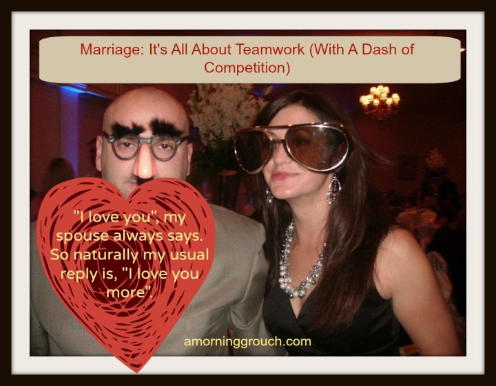 Marriage:  It takes teamwork. And, apparently, an underlying competitive edge.